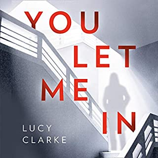 You Let Me In                   By:                                                                                                                                 Lucy Clarke                               Narrated by:                                                                                                                                 Laura Kirman                      Length: 10 hrs and 35 mins     149 ratings     Overall 4.2