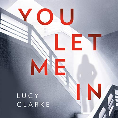 You Let Me In                   By:                                                                                                                                 Lucy Clarke                               Narrated by:                                                                                                                                 Laura Kirman                      Length: 10 hrs and 35 mins     145 ratings     Overall 4.2