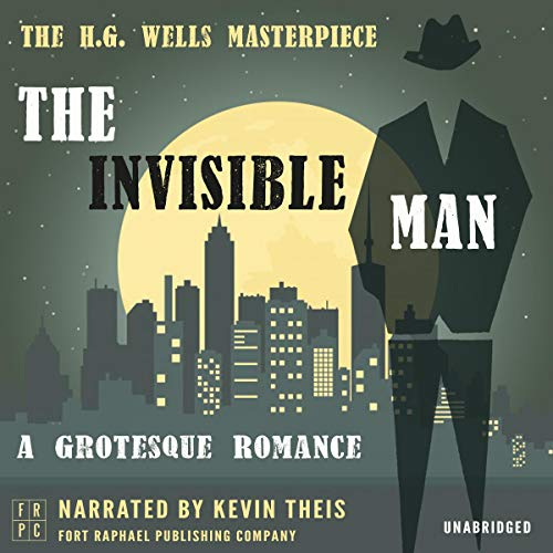 The Invisible Man: A Grotesque Romance cover art