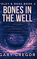 Bones In The Well: Large Print Hardcover Edition
