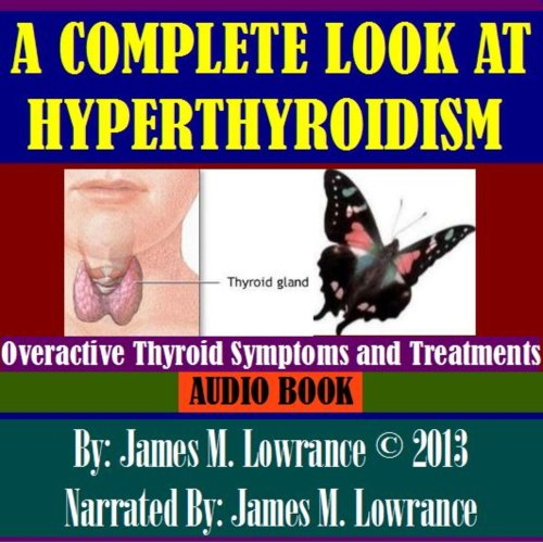 A Complete Look at Hyperthyroidism audiobook cover art