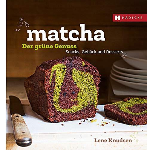 Matcha - der grüne Genuss: Snacks, Gebäcks und Desserts (Genuss im Quadrat)
