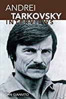 Andrei Tarkovsky: Interviews (Conversations With Filmmakers Series)