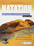 Natation : méthode d'entraînement pour tous : Tests, plan d'entraînement, exercices techniques
