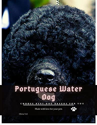 Portuguese Water Dog: Choose best dog breeds for you (English Edition)