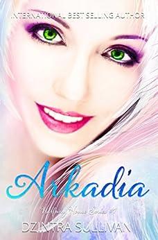 Arkadia (Halfway House Series Book 1) by [Dzintra Sullivan]