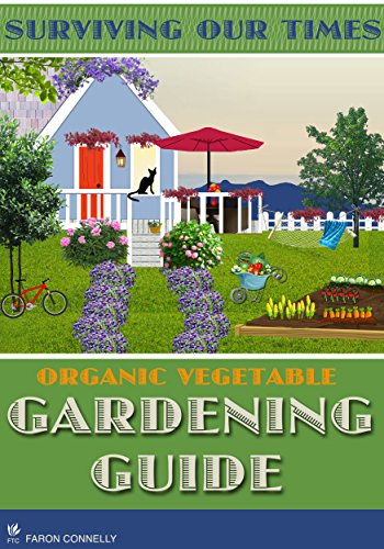 Surviving Our Times: A Beginner's Vegetable Gardening Guide by [Faron Connelly]