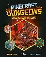 Minecraft Dungeons - Guide De Jeu Et Astuces de Stéphane PILET