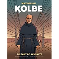 Maximilian Kolbe: The Saint of Auschwitz