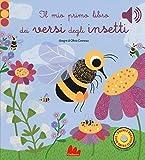 Il mio primo libro dei versi degli insetti. Libro sonoro. Ediz. a colori