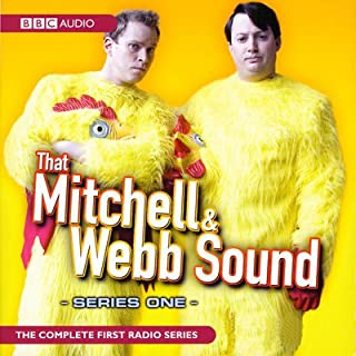 That Mitchell and Webb Sound: Radio Series 1                   Written by:                                                                                                                                 David Mitchell,                                                                                        Robert Webb                               Narrated by:                                                                                                                                 David Mitchell,                                                                                        Robert Webb                      Length: 2 hrs and 44 mins     Not rated yet     Overall 0.0