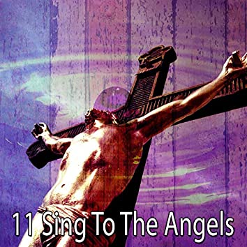 11 Sing to the Angels