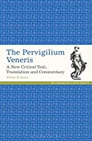The Pervigilium Veneris: A New Critical Text, Translation and Commentary (Latin Texts)