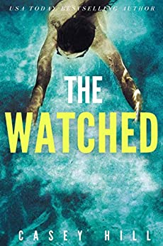 The Watched (CSI Reilly Steel Book 4) by [Casey Hill]