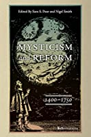 Mysticism and Reform, 1400-1750 (ReFormations: Medieval & Early Modern)