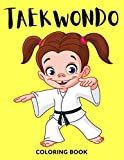 taekwondo coloring book: taekwondo coloring pages for kids, perfect cute taekwondo coloring books for boys, girls, and kids of ages 4-8 and up - big activity workbook for toddlers and kindergarten