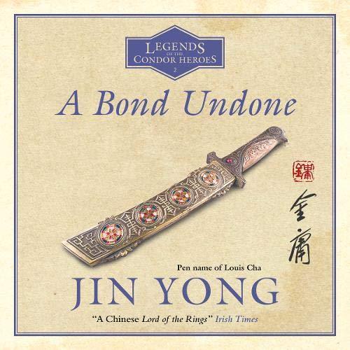 A Bond Undone Audiobook By Jin Yong, Gigi Chang cover art