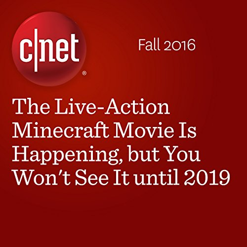 The Live-Action Minecraft Movie Is Happening, but You Won't See It until  2019