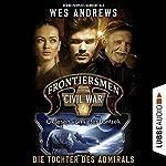 Die Tochter des Admirals (Frontiersmen: Civil War 4)
