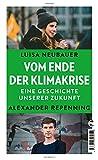 Vom Ende der Klimakrise: Eine Geschichte unserer Zukunft - Luisa Neubauer