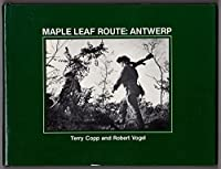 Maple Leaf Route: Antwerp 0919907032 Book Cover