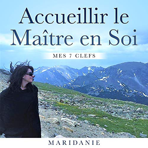 Accueillir le Maître en Soi. Mes 7 Clefs (French Edition) [Allowing the Master, My 7 Keys] audiobook cover art