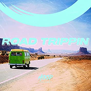 Road Trippin: The Perfect Soundtrack for a Road Trip by Hoop Records