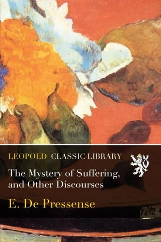 塗抹蒸発する今までThe Mystery of Suffering, and Other Discourses