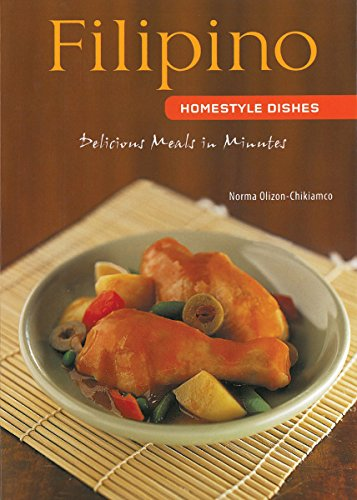 Filipino Homestyle Dishes: Delicious Meals in Minutes [Filipino Cookbook, Over 60 Recipes] (Learn To Cook Series)