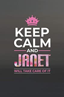 Keep Calm And Janet Will Take Care Of It: First Name Funny Sayings Personalized Customized Names Women Girl Mother's day Gift Notebook Journal