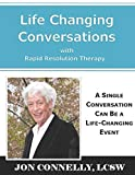 Life Changing Conversations: A Single Conversation Can Be A Life-Changing Event