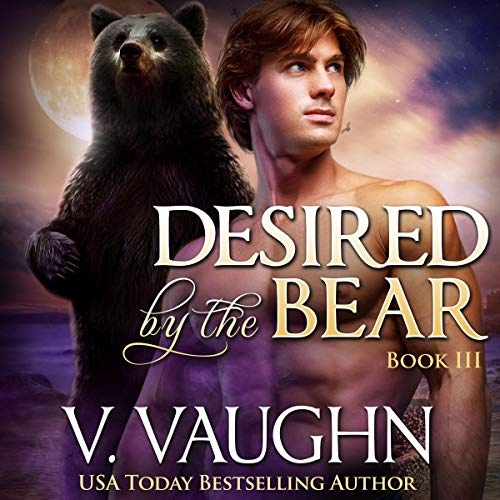 Desired by the Bear Book 3: Werebear Romance audiobook cover art