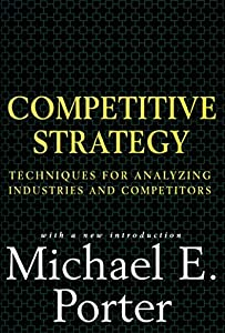 Competitive Strategy by Michael Porter