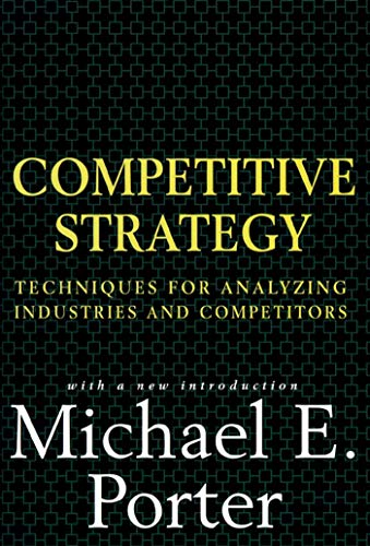 Competitive Strategy: Techniques for Analyzing Industries and Competitorsの詳細を見る