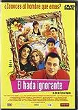 El Hada Ignorante [DVD]