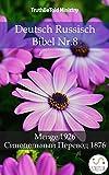 Deutsch Russisch Bibel Nr.8: Menge 1926 - Синодольный Перевод 1876 (Parallel Bible Halseth 797)
