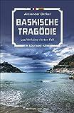 Baskische Tragödie: Luc... von Alexander Oetker