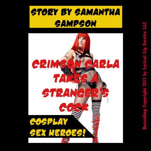 Crimson Carla Takes a Stranger's Cock audiobook cover art