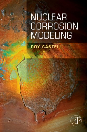 Nuclear Corrosion Modeling: The Nature of CRUD (English Edition)