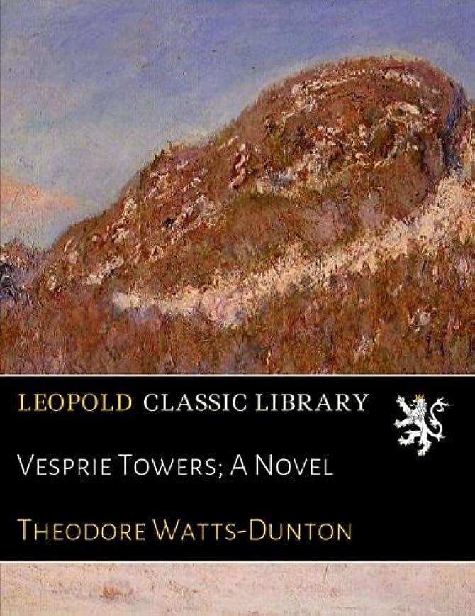 のためにアラブサラボ確かなVesprie Towers; A Novel