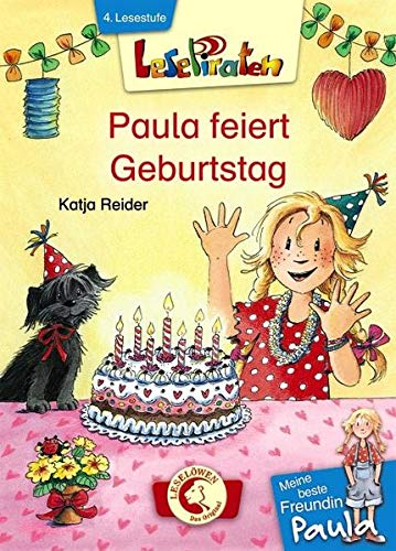 Lesepiraten - Meine beste Freundin Paula: Paula feiert Geburtstag: Erstlesebuch für Kinder ab 7 Jahre
