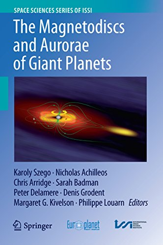 The Magnetodiscs and Aurorae of Giant Planets (Space Sciences Series of ISSI Book 50) (English Edition)