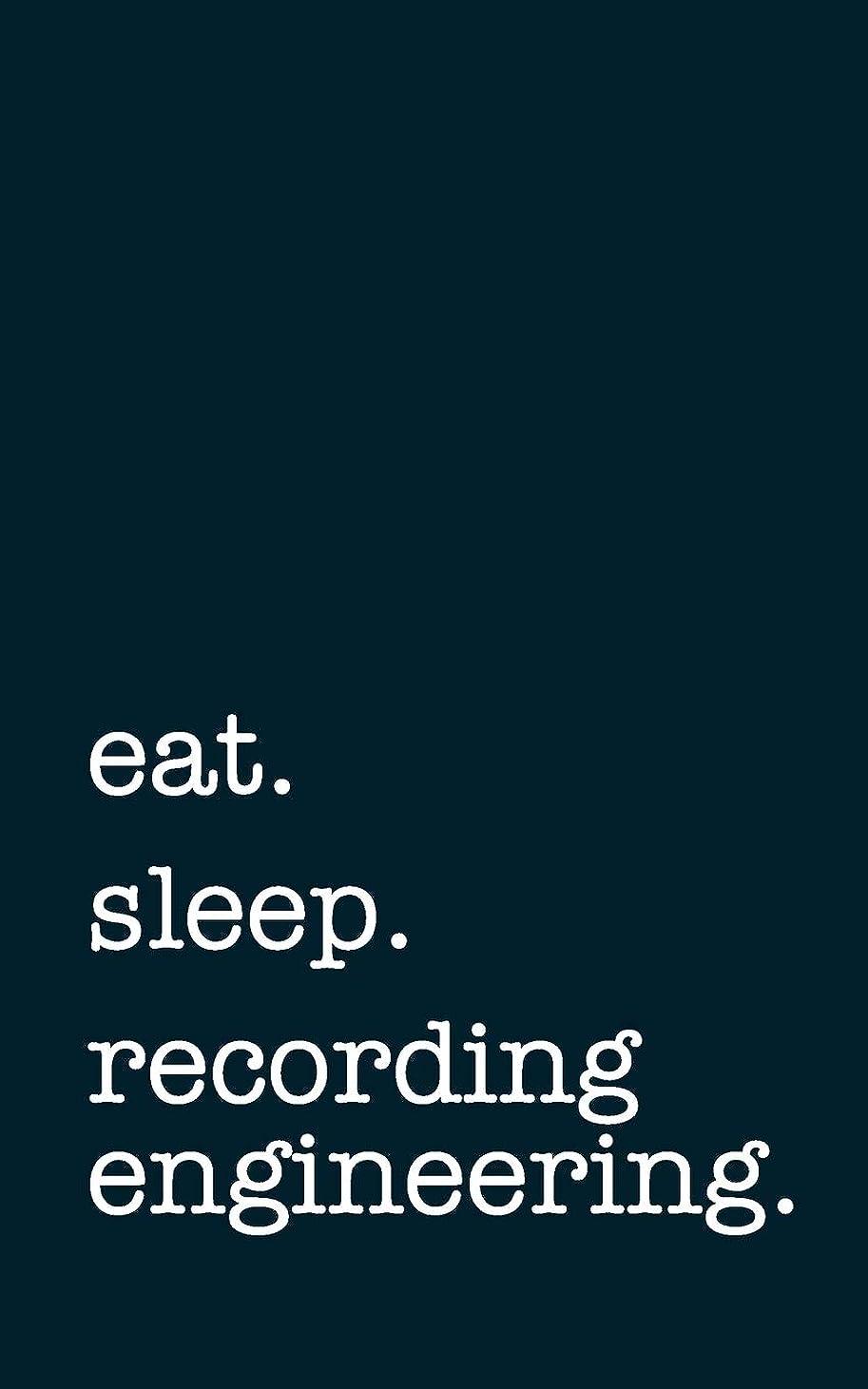 貯水池貼り直す取るeat. sleep. recording engineering. - Lined Notebook: Writing Journal