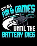 It's All Fun And Games Until The Battery Dies: It's All Fun And Games Until The Battery Dies Funny Drone 2021-2022 Weekly Planner & Gratitude Journal ... Notes, Thankfulness Reminders & To Do Lists