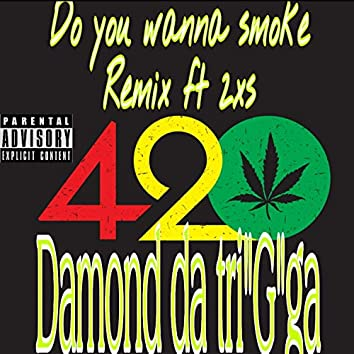 Do You Wanna Smoke (feat. 2xs)