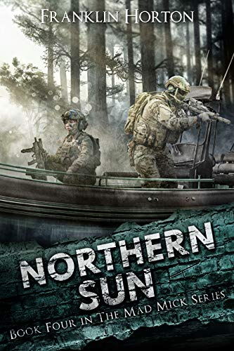 Northern Sun: Book Four in The Mad Mick Series by [Franklin Horton]