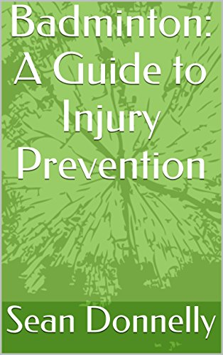 Badminton: A Guide to Injury Prevention (English Edition)