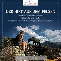 Der Hirt auf dem Felsen (Lieder von Schubert, Lachner, Kalliwoda und Spohr)