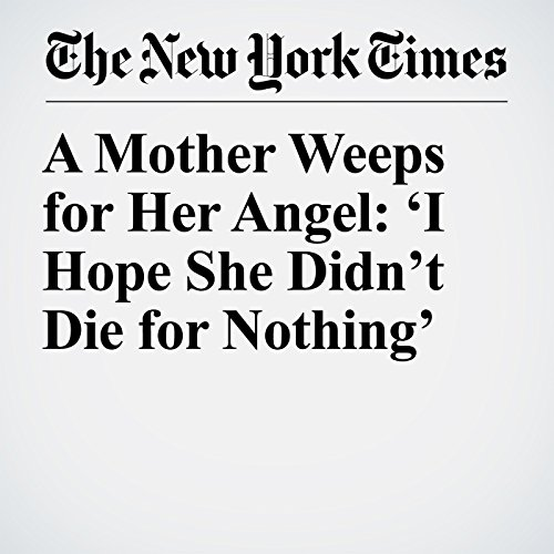 A Mother Weeps for Her Angel: 'I Hope She Didn't Die for Nothing' copertina