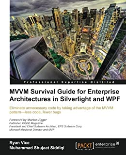 MVVM Survival Guide for Enterprise Architectures in Silverlight and WPF by Ryan Vice Muhammad Shujaat Siddiqi(2012-08-03)